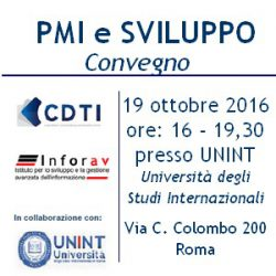 """19.10.2016: """"PMI e SVILUPPO"""" Convegno organizzato da CDTI e Inforav, in collaborazione con UNINT"""