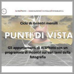 """""""Punti di Vista"""" incontri di fotografia organizzati da Al3photo - Da novembre 2016 a Maggio 2017"""